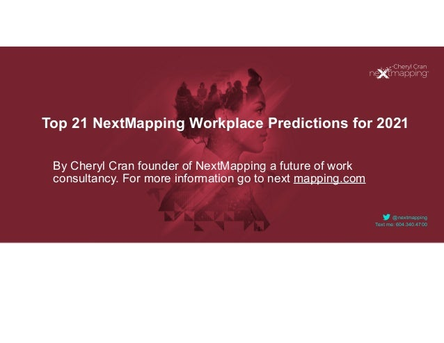 @nextmapping   Text me: 604.340.4700 By Cheryl Cran founder of NextMapping a future of work consultancy. For more informat...