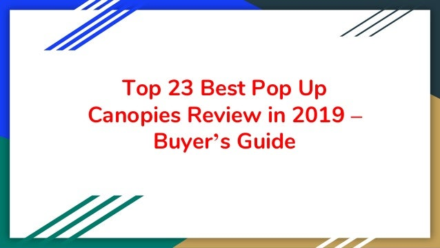 Top 23 Best Pop Up Canopies Review in 2019 – Buyer's Guide