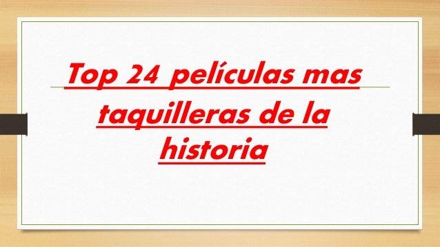 Top 24 Peliculas Mas Taquilleras De La Historia