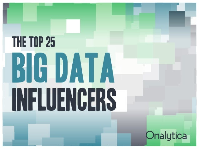 THE TOP 25  BIG DATA  INFLUENCERS