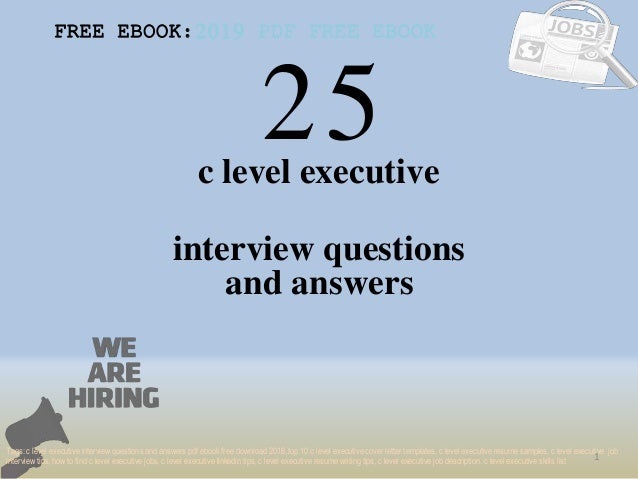 25 1 c level executive interview questions FREE EBOOK:2019 PDF FREE EBOOK Tags: c level executive interview questions and ...