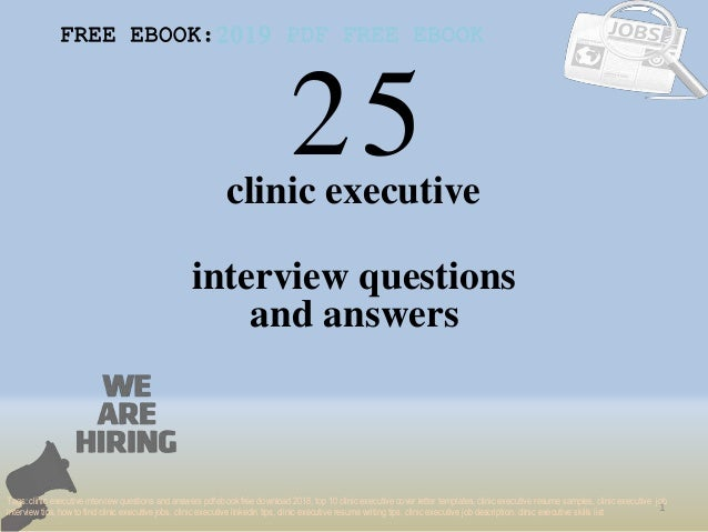 25 1 clinic executive interview questions FREE EBOOK:2019 PDF FREE EBOOK Tags: clinic executive interview questions and an...