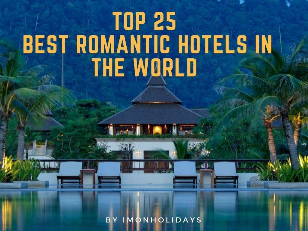 Top 25 hotels for romance — world