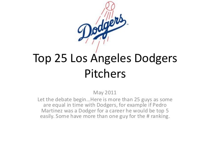 Top 25 Los Angeles Dodgers Pitchers<br />May 2011<br />Let the debate begin…Here is more than 25 guys as some are equal in...