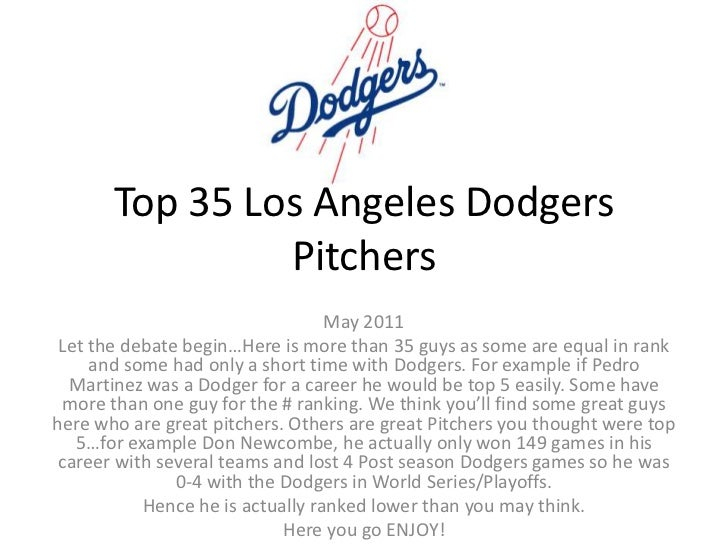 Top 35Los Angeles Dodgers Pitchers<br />May 2011<br />Let the debate begin…Here is more than 35guys as some are equal in r...