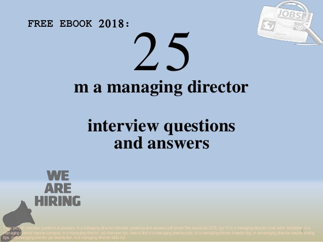 25 1 m a managing director interview questions FREE EBOOK 2018: Tags: pdf job interview questions & answers, m a managing ...