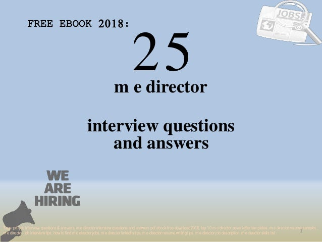 25 1 m e director interview questions FREE EBOOK 2018: Tags: pdf job interview questions & answers, m e director interview...