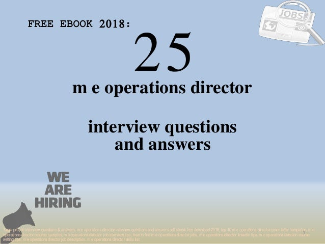 25 1 m e operations director interview questions FREE EBOOK 2018: Tags: pdf job interview questions & answers, m e operati...