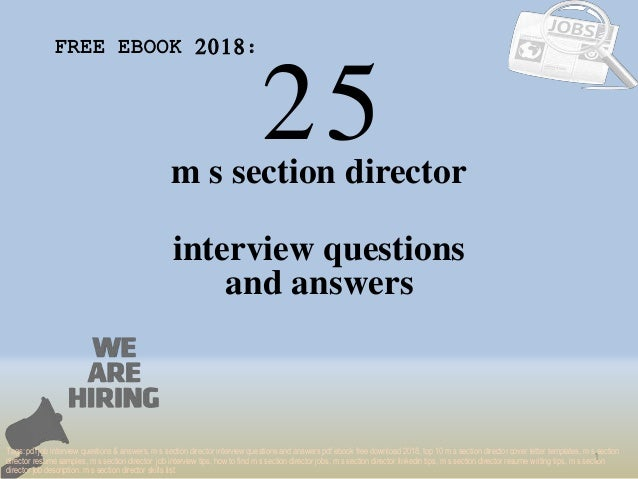 25 1 m s section director interview questions FREE EBOOK 2018: Tags: pdf job interview questions & answers, m s section di...
