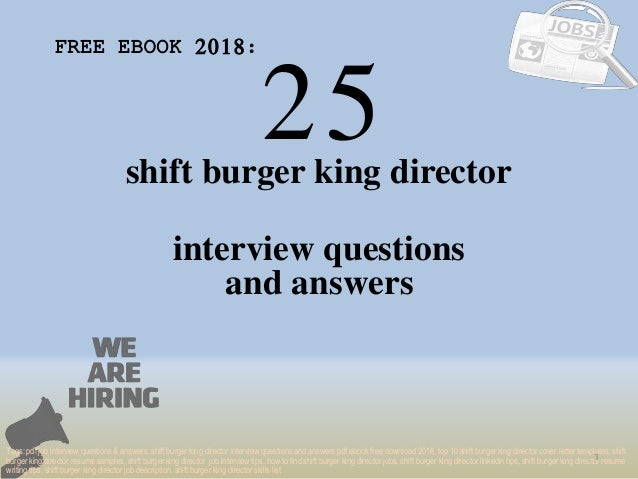 25 1 shift burger king director interview questions FREE EBOOK 2018: Tags: pdf job interview questions & answers, shift bu...