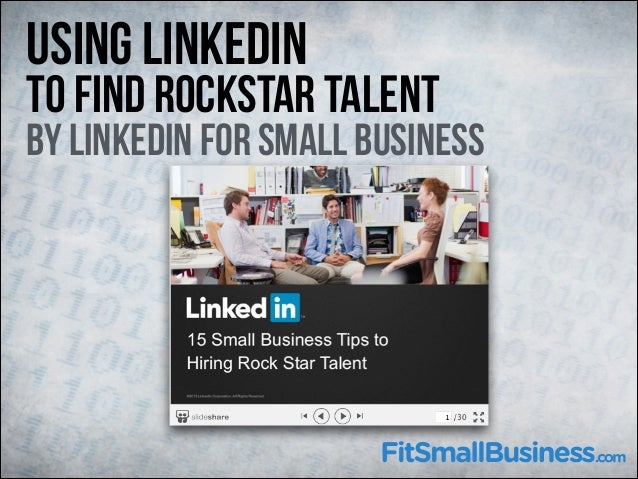 Using LinkedIn  To Find Rockstar Talent  By LinkedIn for Small Business