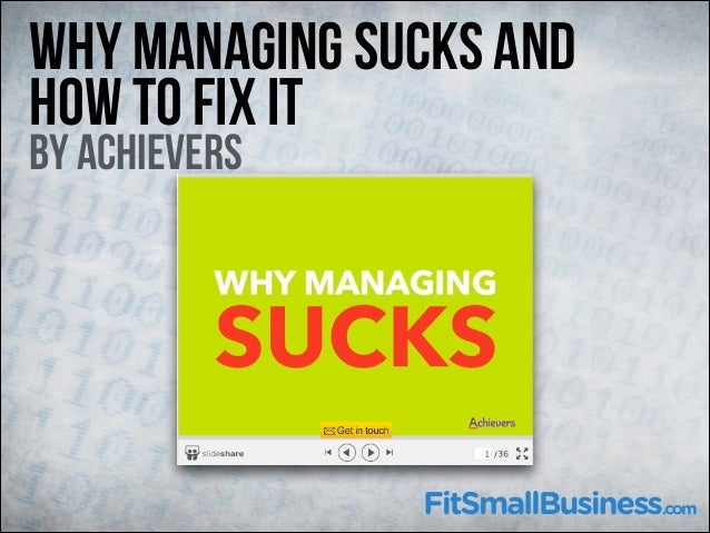 Why Managing Sucks and How To Fix It By Achievers