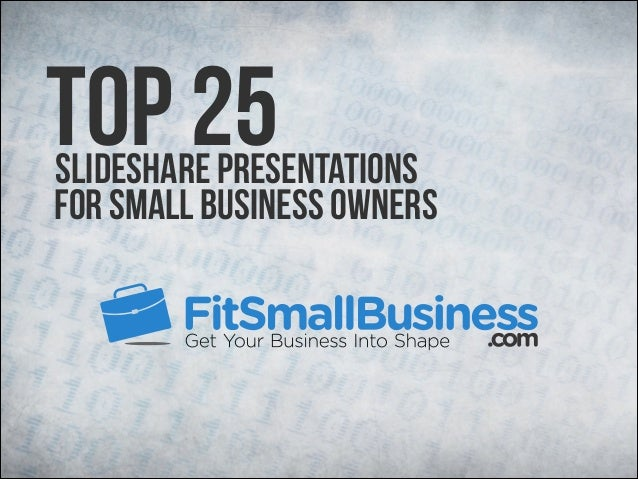 Top 25  SlideShare Presentations For Small Business Owners