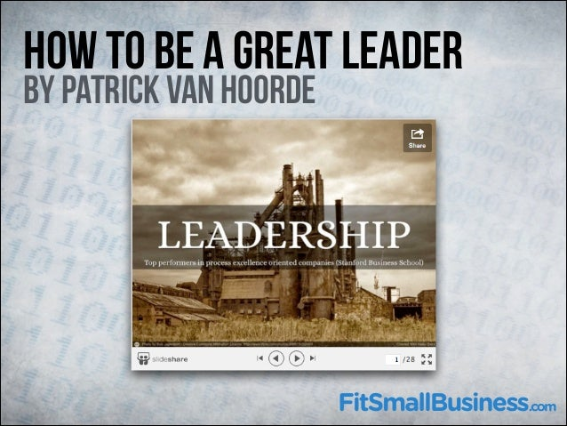 How To Be A Great Leader by Patrick Van Hoorde