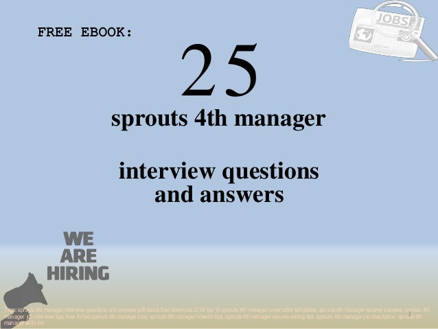 Top 25 sprouts 4th manager interview questions and answers