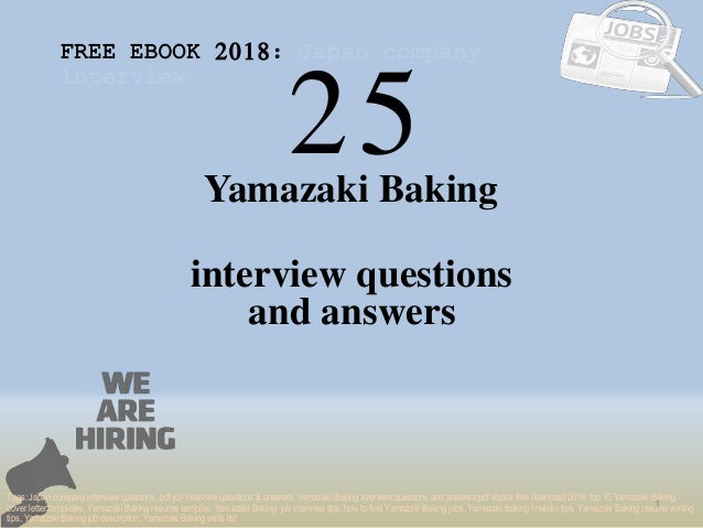 25 1 Yamazaki Baking interview questions FREE EBOOK 2018: Japan company interview Tags: Japan company interview questions,...