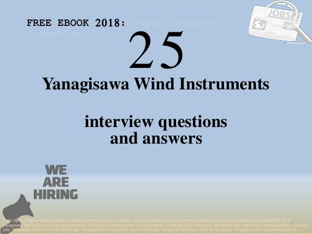 25 1 Yanagisawa Wind Instruments interview questions FREE EBOOK 2018: Japan company interview Tags: Japan company intervie...
