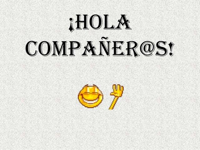 ¡Holacompañer@s!