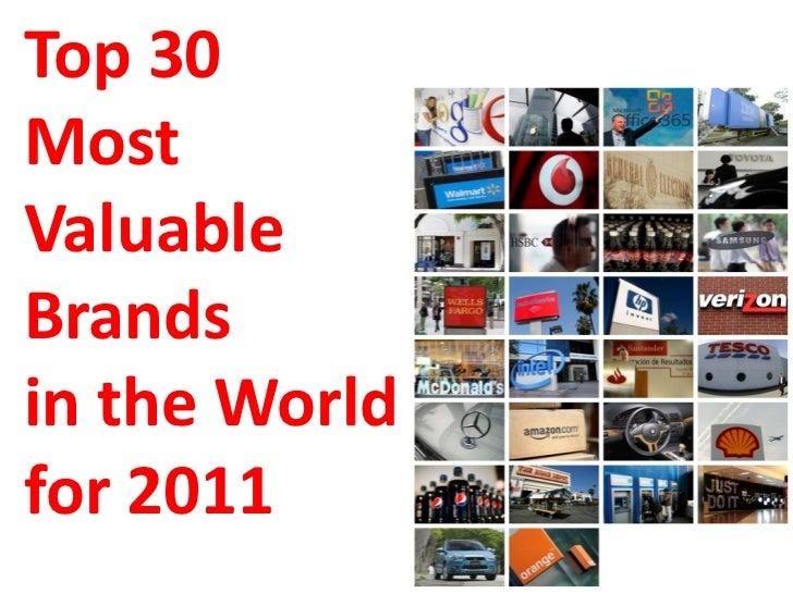 Top 30MostValuableBrandsin the Worldfor 2011