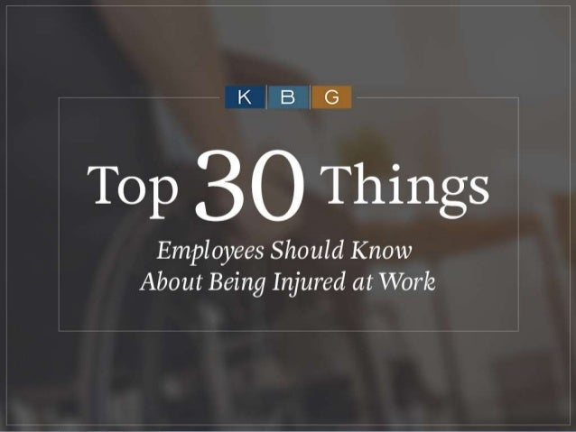 Top 30 Things Employees Should Know About Being Injured at Work