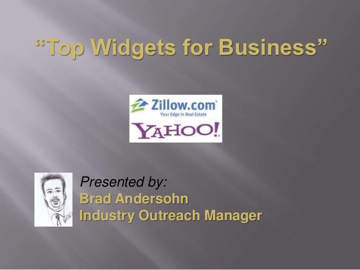 """Top Widgets for Business""<br />Presented by: Brad Andersohn<br />Industry Outreach Manager<br />"