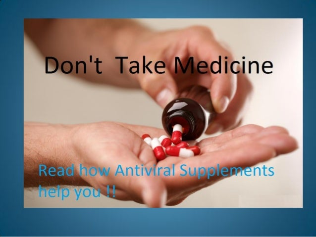 Top 3 Antiviral Supplements That Work There are many supplements that are sold as antivirals due to their antioxidant cont...