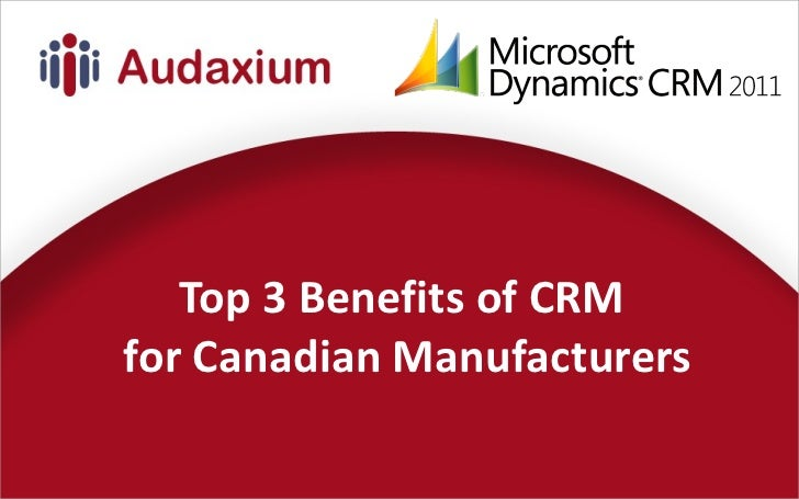 Top 3 Benefits of CRM  for Canadian Manufacturers