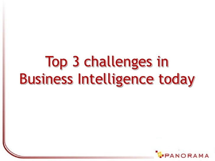 Top 3 challenges inBusiness Intelligence today<br />