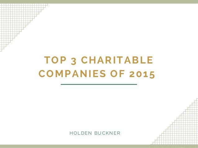 TOP 3 CHARITABLE COMPANIES OF 2015 HOLDEN BUCKNER