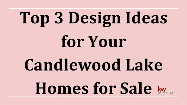 Top 3 Design Ideas for Your Candlewood Lake Homes for Sale