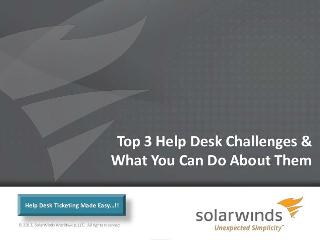 Top 3 Help Desk Challenges &                                                 What You Can Do About Them   Help Desk Ticket...