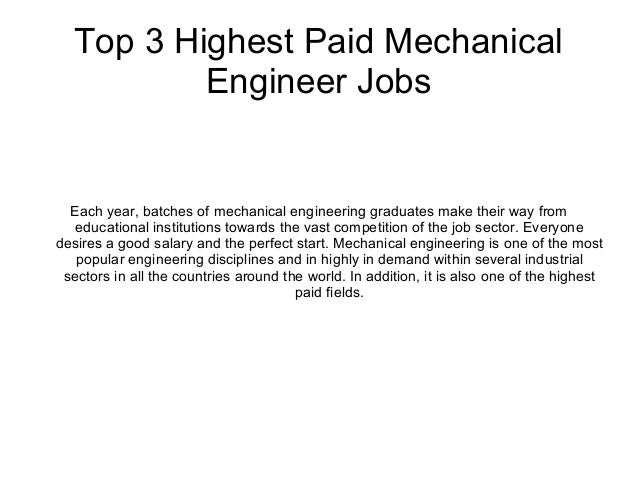 Top 3 Highest Paid Mechanical Engineer Jobs Each year, batches of mechanical engineering graduates make their way from edu...