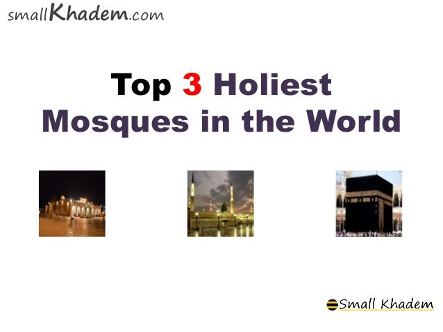Top 3 Holiest Mosques in the World smallKhadem.com