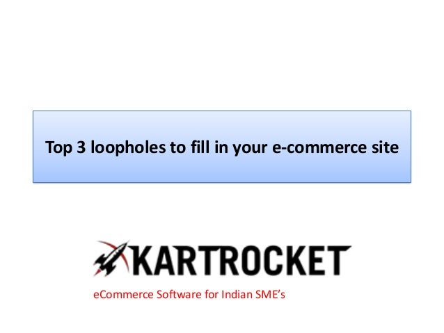 Top 3 loopholes to fill in your e-commerce site eCommerce Software for Indian SME's