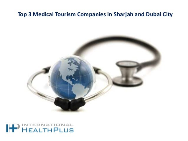 Top 3 Medical Tourism Companies in Sharjah and Dubai City