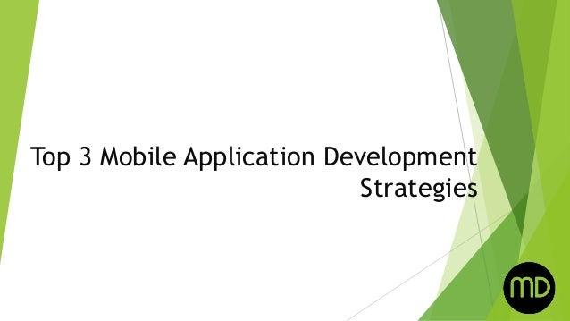 Top 3 Mobile Application Development Strategies