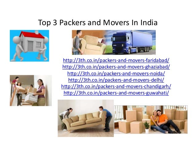 Top 3 Packers and Movers In India http://3th.co.in/packers-and-movers-faridabad/ http://3th.co.in/packers-and-movers-ghazi...