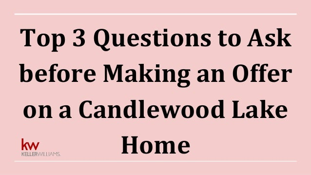 Top 3 Questions to Ask before Making an Offer on a Candlewood Lake Home