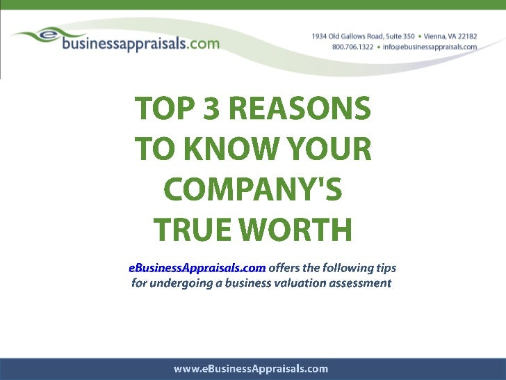 TOP 3 REASONS <br />TO KNOW YOUR COMPANY'S <br />TRUE WORTH<br />eBusinessAppraisals.comoffers the following tips <br />...