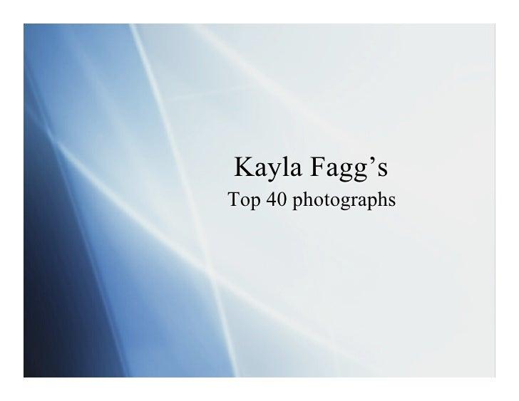 Kayla Fagg's Top 40 photographs