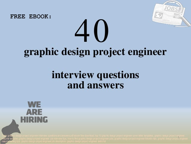 40 1 graphic design project engineer interview questions FREE EBOOK: Tags: graphic design project engineer interview quest...