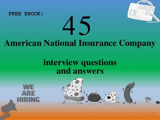 Top 45 American National Insurance Company Interview Questions And An