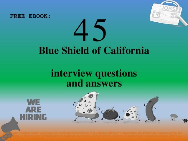 Top 45 blue shield of california interview questions and answers pdf