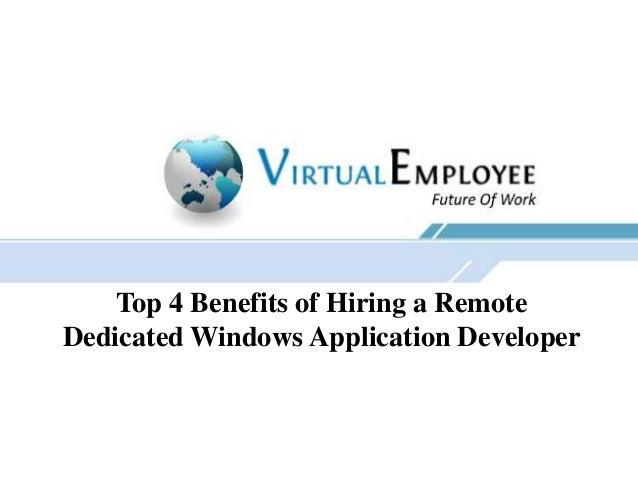 Top 4 Benefits of Hiring a Remote Dedicated Windows Application Developer