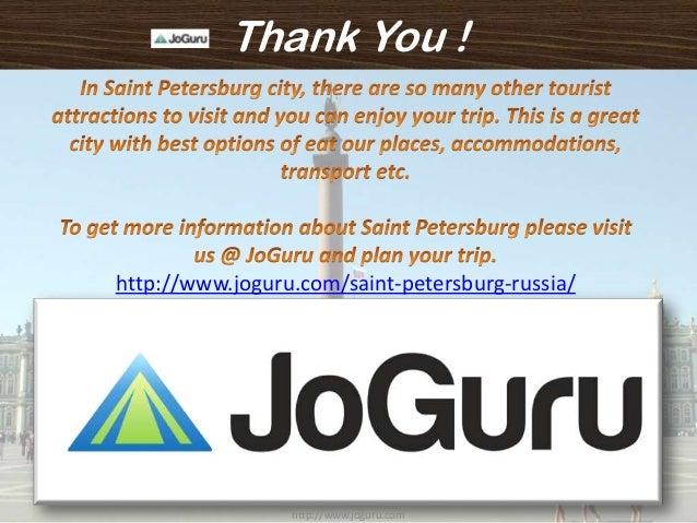 Thank You ! http://www.joguru.com/saint-petersburg-russia/ http://www.joguru.com