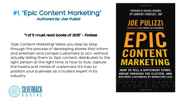 "#1. ""Epic Content Marketing"" """"Authored by: Joe Pulizzi  ""1 of 5 must read books of 2013"" - Forbes ""Epic Content Marketing..."