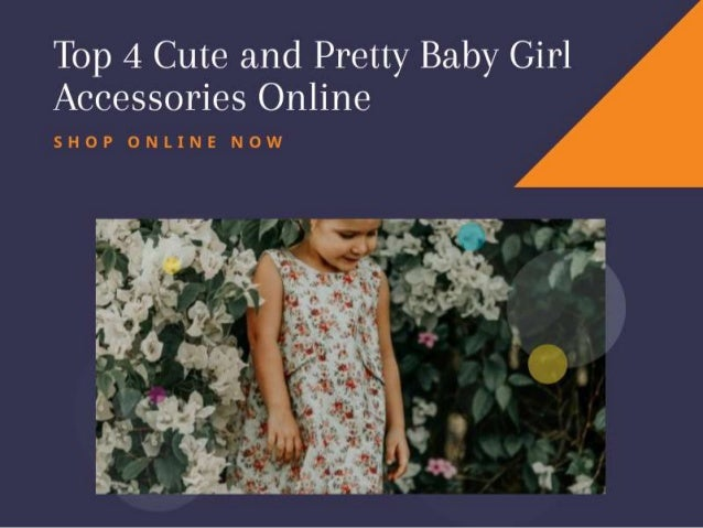 0d395c86c Top 4 cute and pretty baby girl accessories online