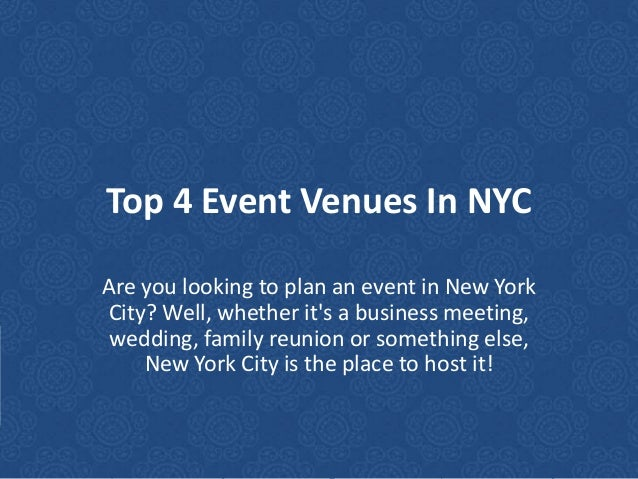 Top 4 Event Venues In NYC Are you looking to plan an event in New York City? Well, whether it's a business meeting, weddin...