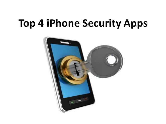 Top 4 iPhone Security Apps
