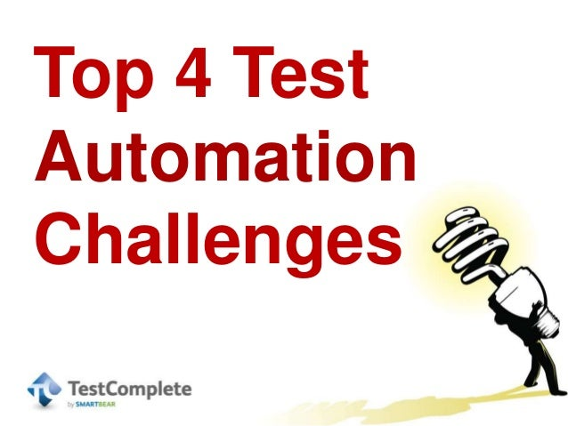 Top 4 TestAutomationChallenges